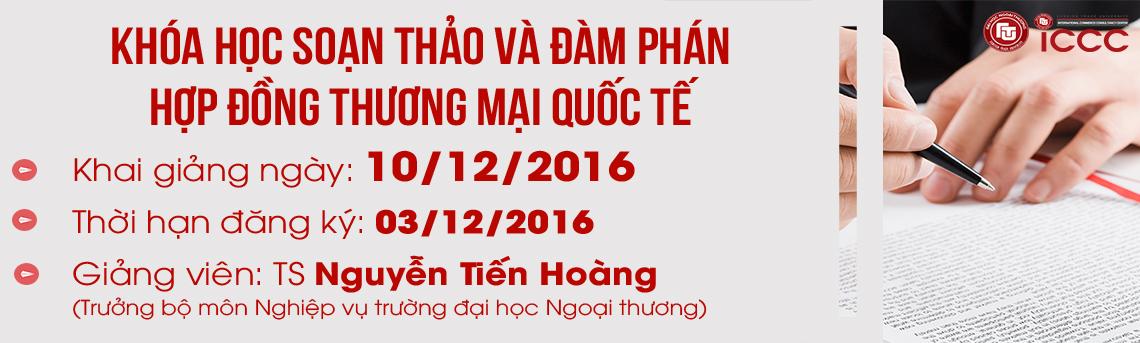 http://icccftu.vn/khoa-hoc-soan-thao-va-dam-phan-hop-dong-trong-thuong-mai-quoc-te-10/12/2016